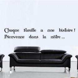 Sticker citation : Chaque famille a une histoire ! Bienvenue dans la notre...