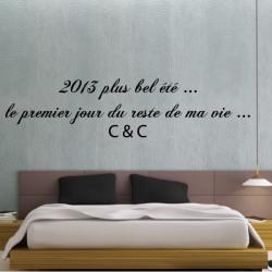 Sticker Texte : 2013 plus bel été...le premier jour du reste de ma vie C&C