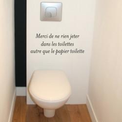 Texte : Merci de ne rien jeter dans les toilettes autre que le papier toilette