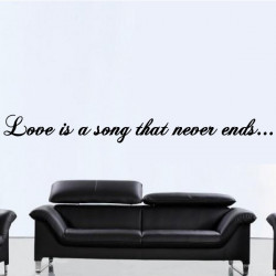 Sticker Texte : Love is a song that never ends...