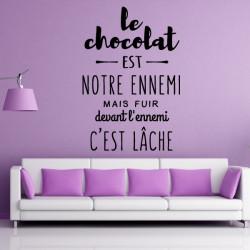 Sticker Texte : Le chocolat est notre ennemi mais fuir devant l'ennemi c'est lâche