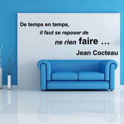 Sticker Texte Citation : De temps en temps, il faut se reposer de ne rien faire - Jean Cocteau