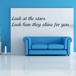 Sticker Texte Citation : Look at the stars Look how they shine for you...