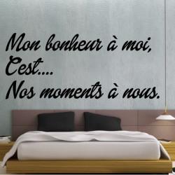 Sticker Texte : Mon bonheur à moi, C'est.... Nos moments à nous.