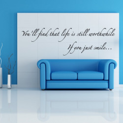 Sticker Texte : You'll find that life is still worthwhile. If you just smile...