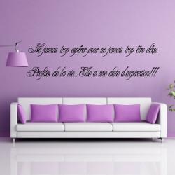Sticker texte : Ne jamais trop espérer pour ne jamais trop être déçu.   Profites de la vie...Elle a une date d'expiration!!!