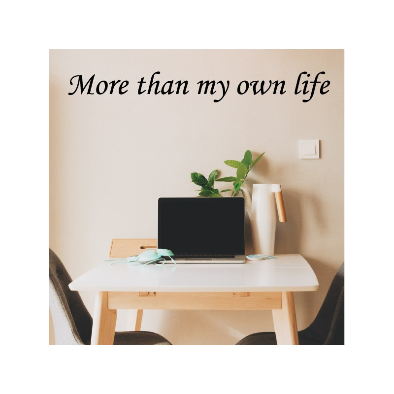 Sticker Texte : More than my own life