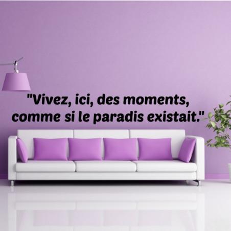 """Sticker Citation : """"Vivez, ici, des moments comme si le paradis existait"""""""